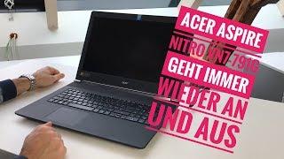 Acer Aspire Nitro VN7 791G geht immer wieder an und aus