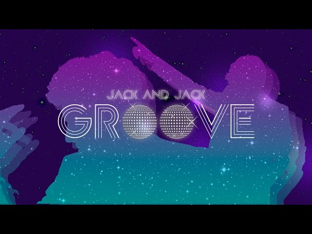 Jack and Jack – Groove (Official Music Video)