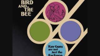 The Bird And The Bee - My Love