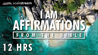 Identity In Christ   I AM Affirmations From The Bible   Healing Affirmations   12 HOUR LOOP
