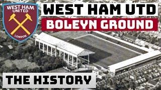 WEST HAM UNITED: BOLEYN GROUND, UPTON PARK - THE HISTORY