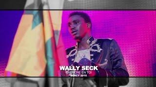 Wally B. Seck - Cherche en toi (BERCY 2016)