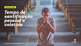Tempo de Santificação Pessoal e Coletiva (Js 3:1-17) - Rev. Wladimir