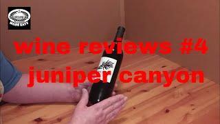 wine reviews #4 juniper canyon