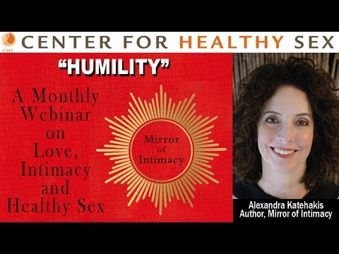 "HUMILITY webinar with Alex Katehakis from ""Mirror of Intimacy"""