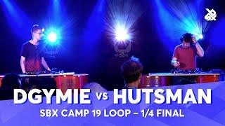 DGYMIE vs HUTSMAN | SBX Camp 2019 Loopstation Battle | 1/4 Final