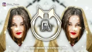 Ik Tera REMiX | Maninder Butter || Dj Purvish || [ PUNU ]
