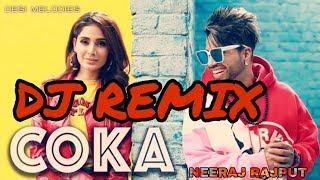 Haye Ni Tera Coka Coka !! DJ REMIX SONG !! Sukhe - New Punjabi Dj Remix Song,s !! NEERAJ RAJPUT !!