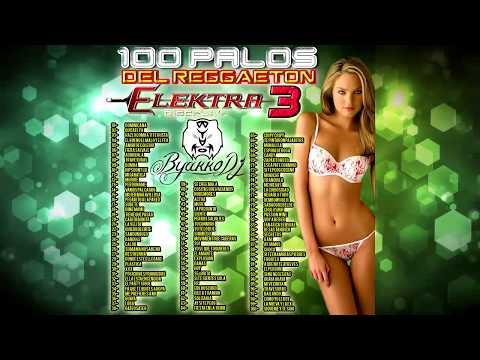 100 Palos Del Reggaeton 3 - Elektra Discplay @ByakkoDj - Clasicos Del Reggaeton Mix