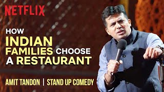 How Indian Families Choose a Restaurant | Amit Tandon | Stand up comedy | Netflix India