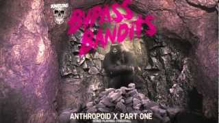 Bypass Bandits - Anthropoid X - Part One (EP PREVIEWS)