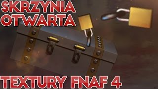 Five Nights At Freddy's 4 - SKRZYNIA OTWARTA. TEXTURY FNAF 4