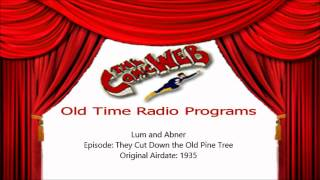 Lum and Abner: They Cut Down the Old Pine Tree (Song) -– ComicWeb Old Time Radio