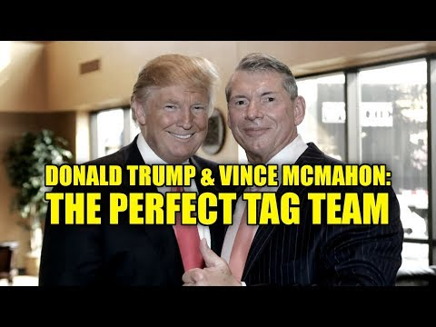 Donald Trump and Vince McMahon: The Perfect Tag Team