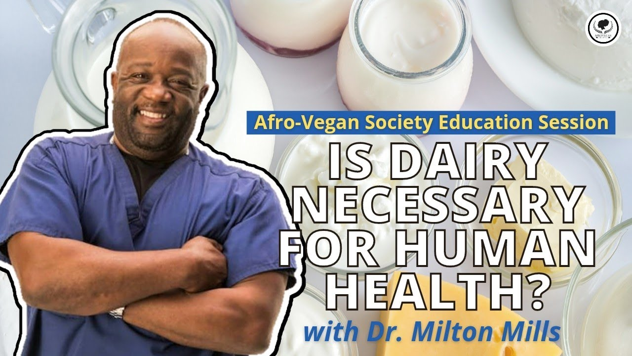Dr. Milton Mills: Are Dairy Products Necessary for Human Health?| Dump Dairy Week One