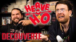 (Fred et Seb) DECOUVERTE - HEAVE HO