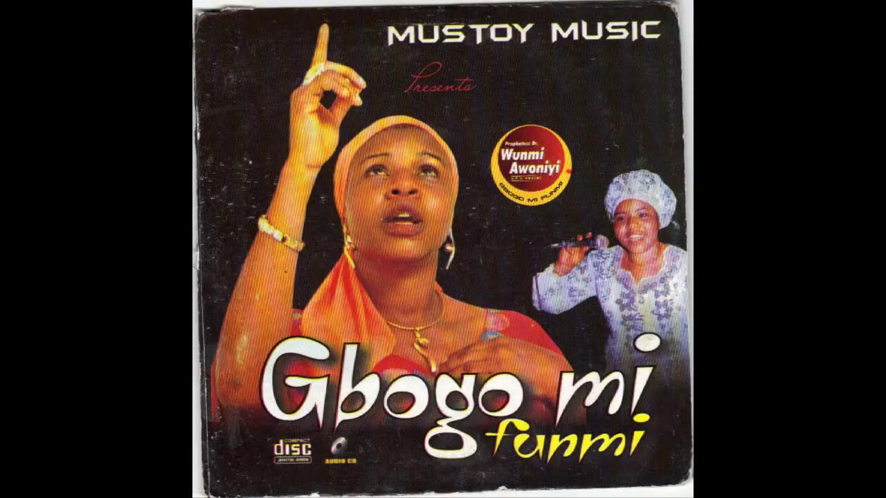 Download Wunmi Awoniyi - Gbogo Mi Funmi