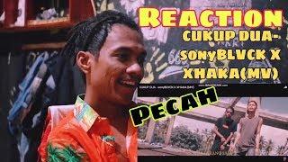 REACTION CUKUP DUA sonyBLVCK X XHAKA SADIS