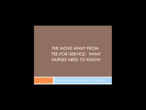 The Move Away From Fee For Service - What Nurses Need to Know - 11/18 Webinar