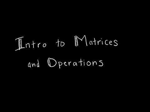 Discrete Math 2.6.1 Intro To Matrices And Operations