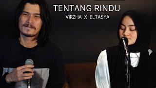 Tentang Rindu - Virzha x Eltasya Natasha