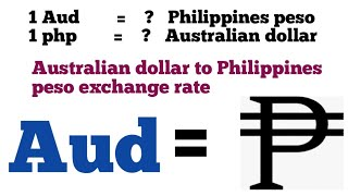 Australian dollar to philippines peso exchange rate today | aud to php | aud to php | 1 aud to php