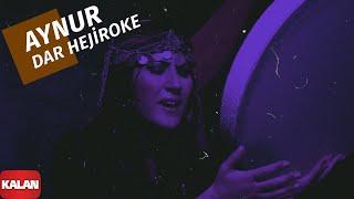 Aynur Doğan - Dar Hejiroke (İncir Ağacısın)