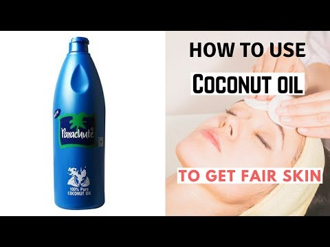 Permanent Skin Whitening With Coconut Oil | How To Use Coconut Oil To Get Fair Skin At Home