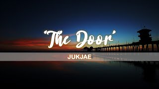 JUKJAE 'The Door' Lyrics/Han/Rom/Eng (적재 'The Door'  가사)