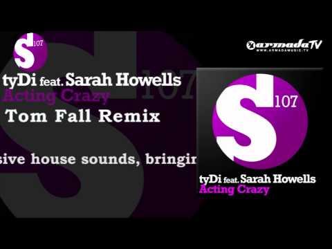 tyDi feat.  Sarah Howells - Acting Crazy (Tom Fall Remix)