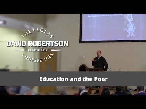 Education and the Poor  |  David Robertson  |  2013 Solas Conference