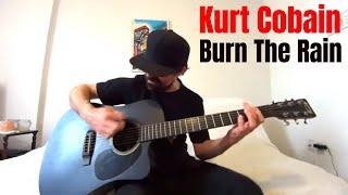 Burn The Rain - Kurt Cobain [Acoustic Cover by Joel Goguen]
