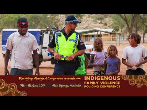 Indigenous Family Violence Policing Conference 2017