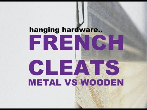 French Cleats: Wall Display Hanging System - Metal vs Wooden #FrenchCleats #HangingSystem