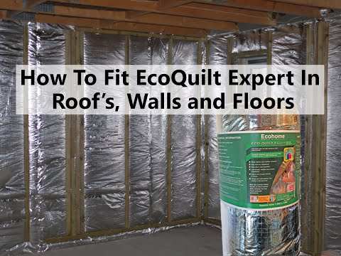 How to fit EcoQuilt Reflective Multifoil Insulation to Roofs, Walls & Floors less space