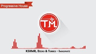 KSHMR, Dzeko & Torres - Imaginate