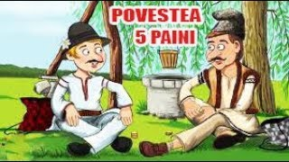 POVESTEA 5 PAINI - POVESTI PENTRU COPII - BASME in LIMBA ROMANA