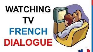 French Lesson 73 - Watching TV programs TV shows - Informal Dialogue Hobbies + English subtitles
