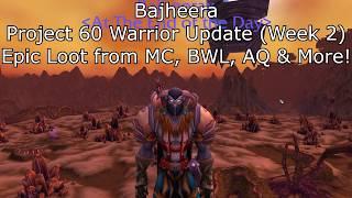 Bajheera - Project 60 Warrior Update (Week 2) - Epic Vanilla & Classic WoW Loot! :D