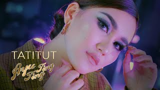 AYU TING TING - TATITUT (OFFICIAL MUSIC VIDEO)