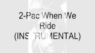 2-Pac When We Ride (Instrumental)