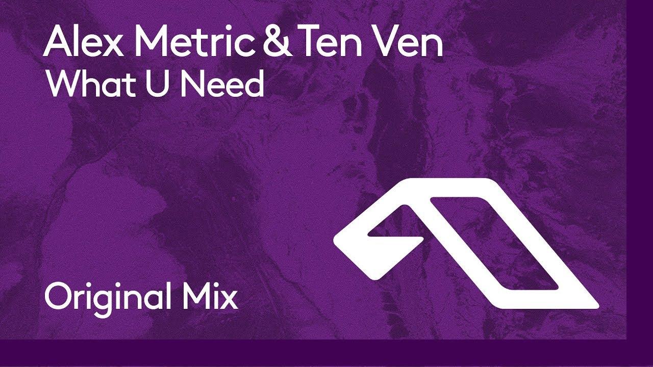 Download Alex Metric & Ten Ven - What U Need