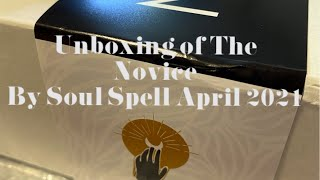 Unboxing of The Novice by Soul Spell April 2021