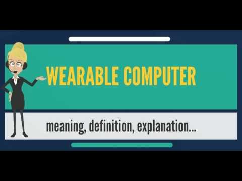 What is WEARABLE COMPUTER? What does WEARABLE COMPUTER mean? WEARABLE COMPUTER meaning