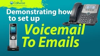 Demonstrating How To Set Up A Voicemail To Email Audio Settings | Callwise