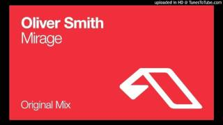 Oliver Smith - Mirage (Original Mix)