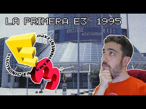 E3 1995. La primera Electronic Entertainment Expo de la historia.
