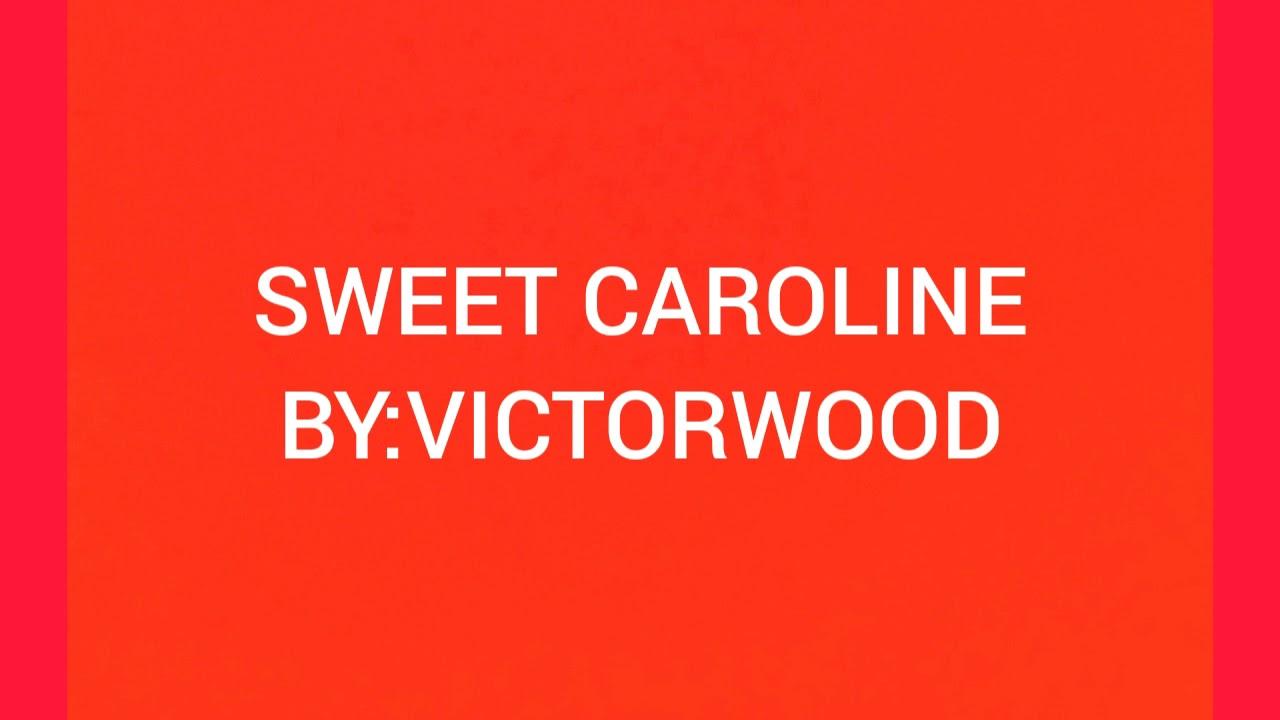 Sweet Caroline Lyrics By:Victorwood - YouTube