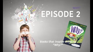 Books that inspire thinking E02 - Why? by Lindsay Camp - Philosophy For Children