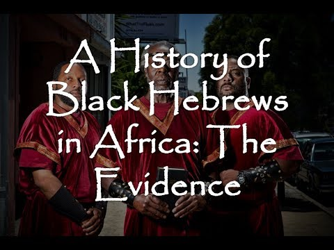 A History of Black Hebrews in Africa: The Evidence